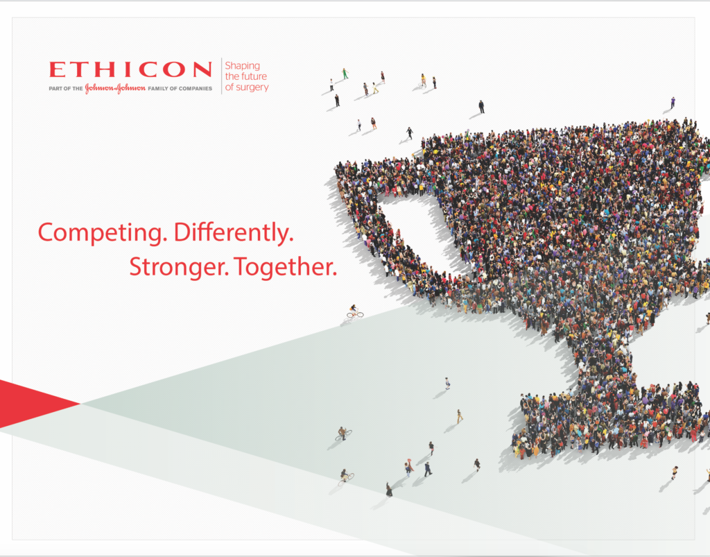 Ethicon: Competing. Differently. Stronger. Together